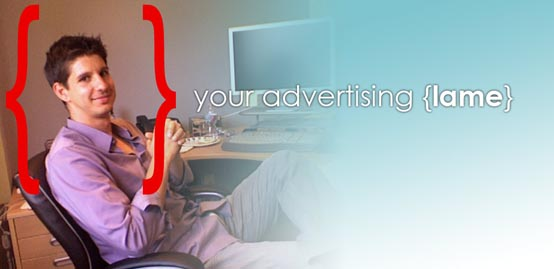 Your Advertising {Lame}